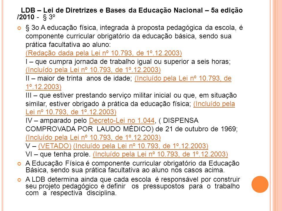 LDB – Lei de Diretrizes e Bases da Educação Nacional – 5a edição /2010 - § 3º