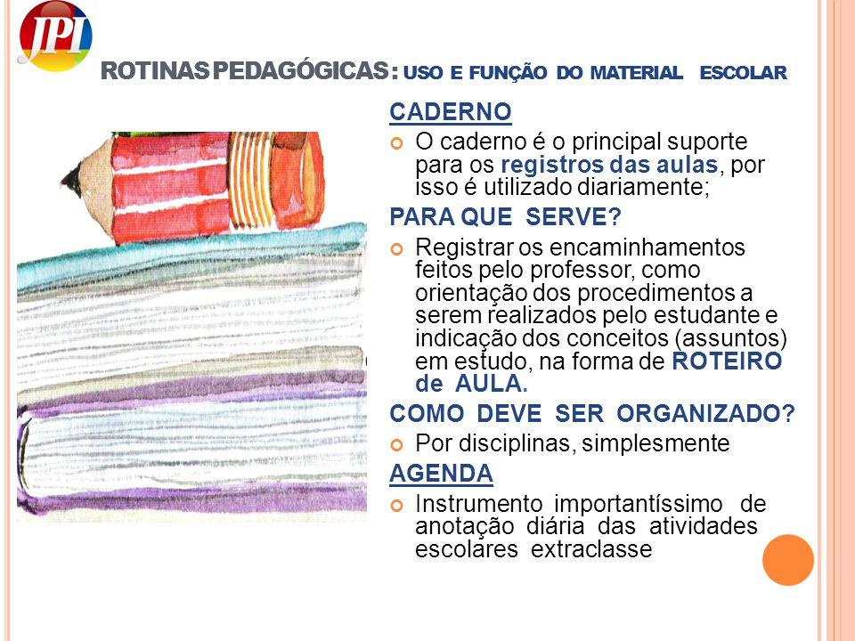 ROTINAS PEDAGÓGICAS : uso e função do material escolar