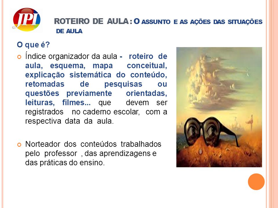 ROTEIRO DE AULA : O assunto e as ações das situações de aula