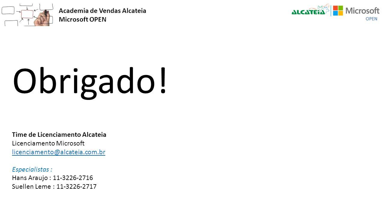 Obrigado! Academia de Vendas Alcateia Microsoft OPEN