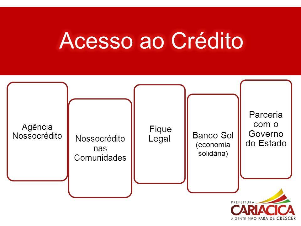 Acesso ao Crédito Parceria com o Governo do Estado Fique Legal