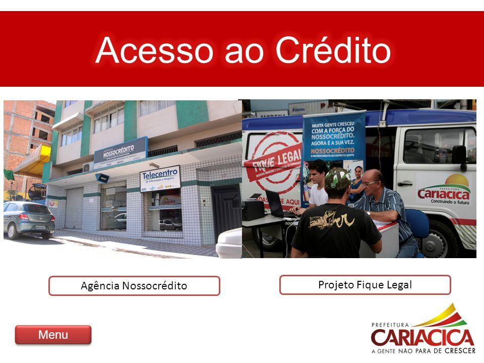 Acesso ao Crédito Agência Nossocrédito Projeto Fique Legal Menu