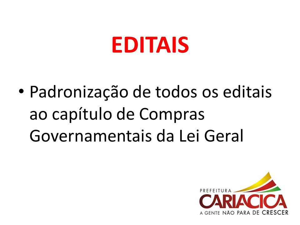 EDITAIS Padronização de todos os editais ao capítulo de Compras Governamentais da Lei Geral