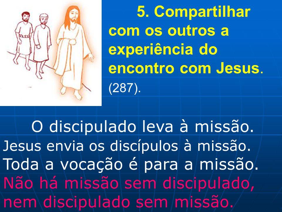 5. Compartilhar com os outros a experiência do encontro com Jesus