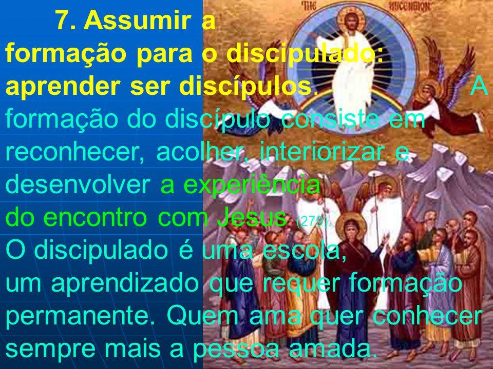 7. Assumir a formação para o discipulado: aprender ser discípulos