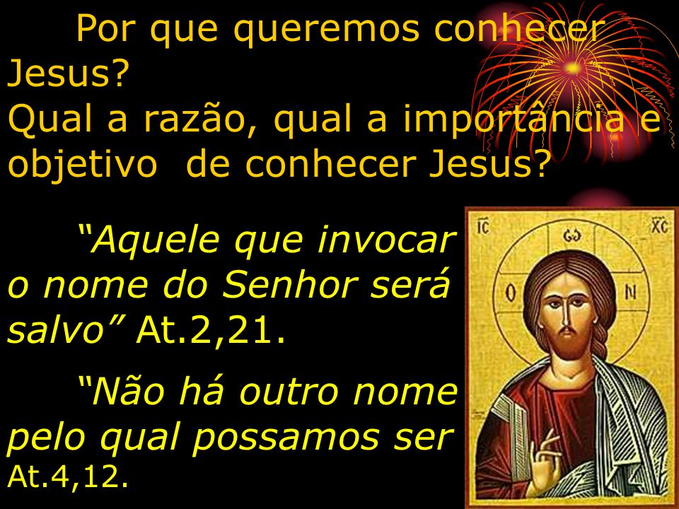 Por que queremos conhecer Jesus