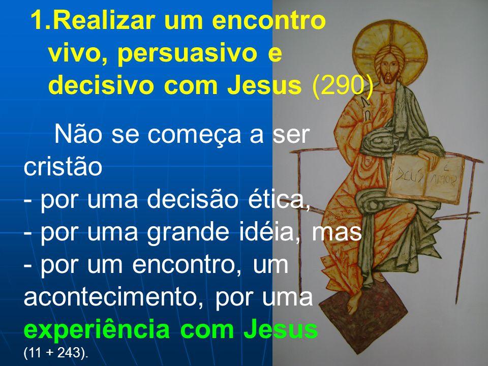 Realizar um encontro vivo, persuasivo e decisivo com Jesus (290)