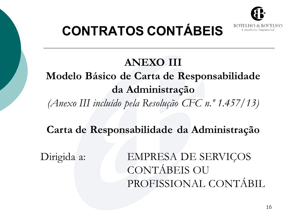 CONTRATOS CONTÁBEIS ANEXO III Modelo Básico de Carta de Responsabilidade da Administração. (Anexo III incluído pela Resolução CFC n.º 1.457/13)