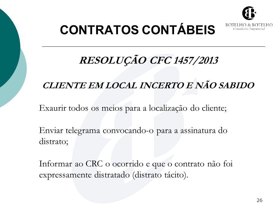 CLIENTE EM LOCAL INCERTO E NÃO SABIDO