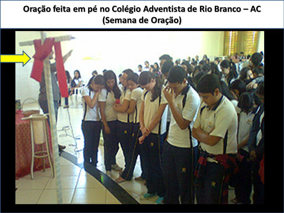 Oração feita em pé no Colégio Adventista de Rio Branco – AC