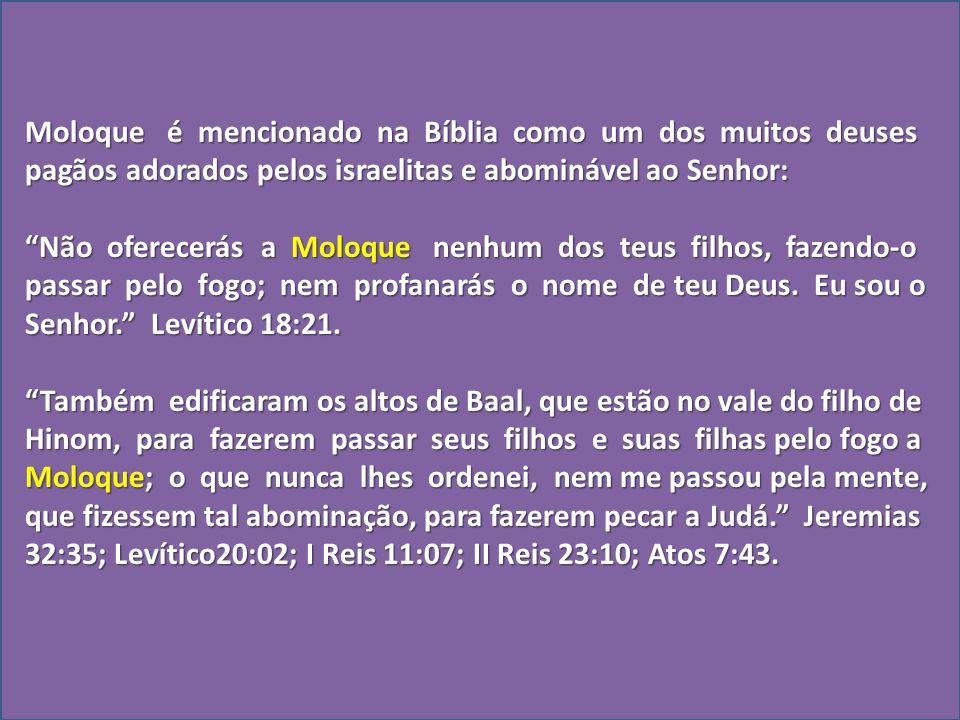 Moloque é mencionado na Bíblia como um dos muitos deuses