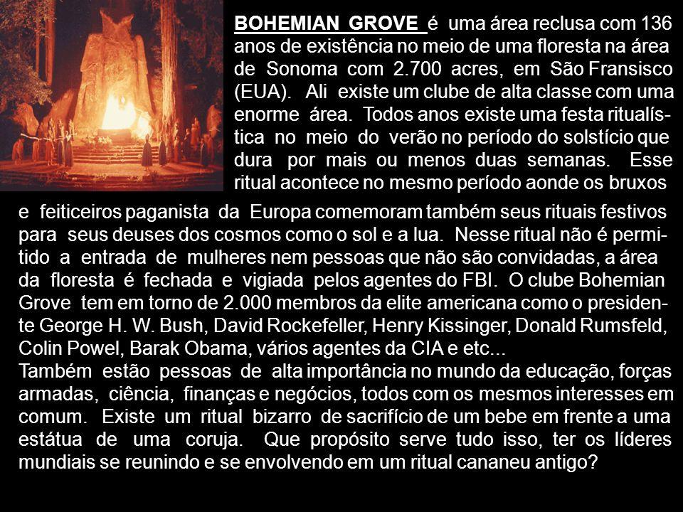 BOHEMIAN GROVE é uma área reclusa com 136