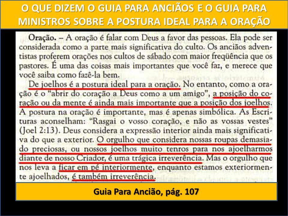 O QUE DIZEM O GUIA PARA ANCIÃOS E O GUIA PARA MINISTROS SOBRE A POSTURA IDEAL PARA A ORAÇÃO