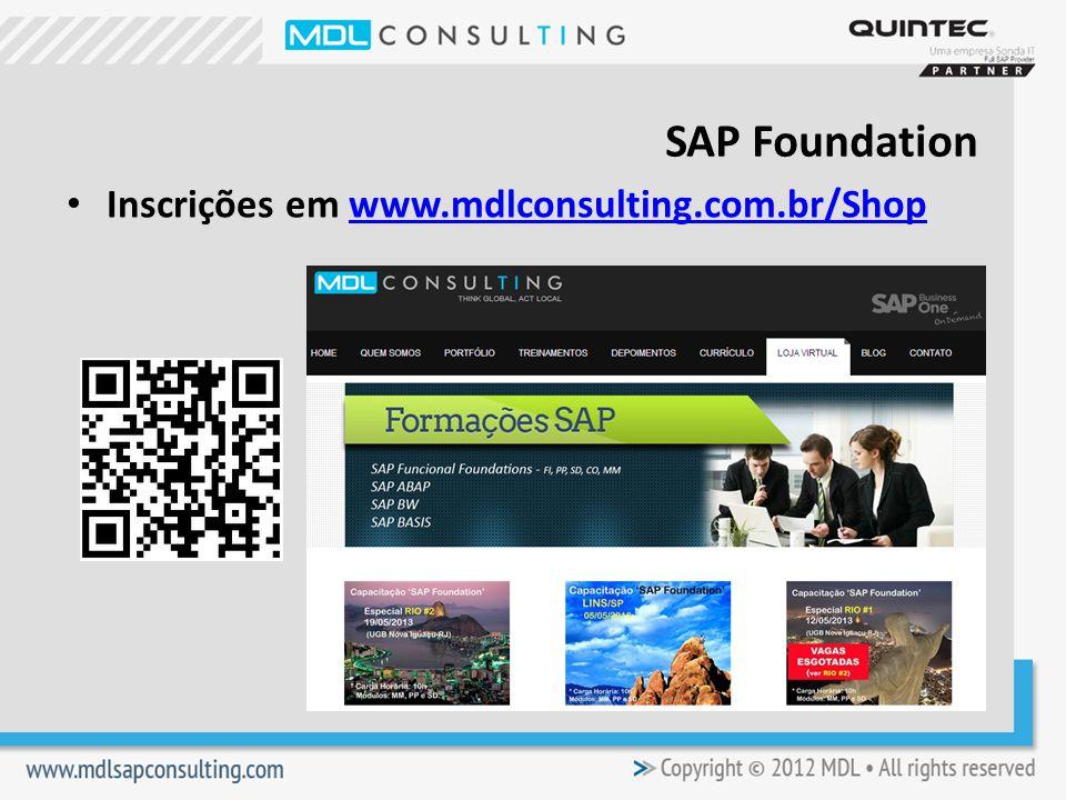 SAP Foundation Inscrições em www.mdlconsulting.com.br/Shop