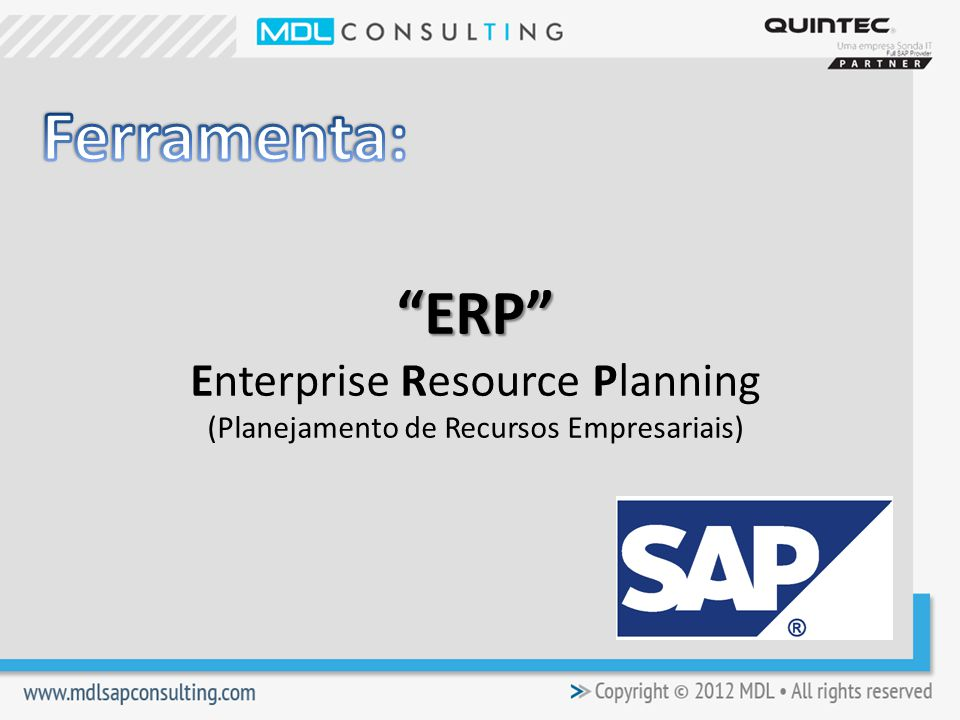 Ferramenta: ERP Enterprise Resource Planning (Planejamento de Recursos Empresariais)