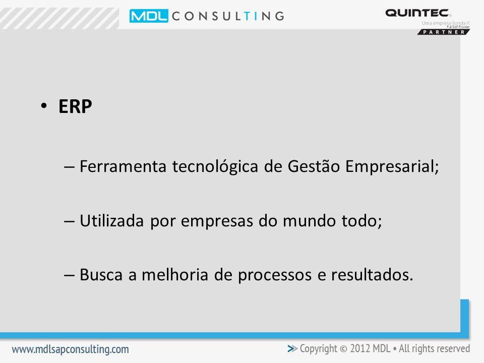 ERP Ferramenta tecnológica de Gestão Empresarial;