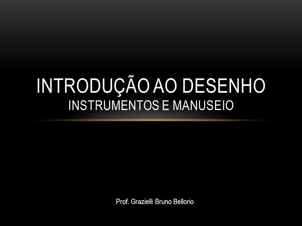 INTRODUÇÃO AO DESENHO Instrumentos e manuseio