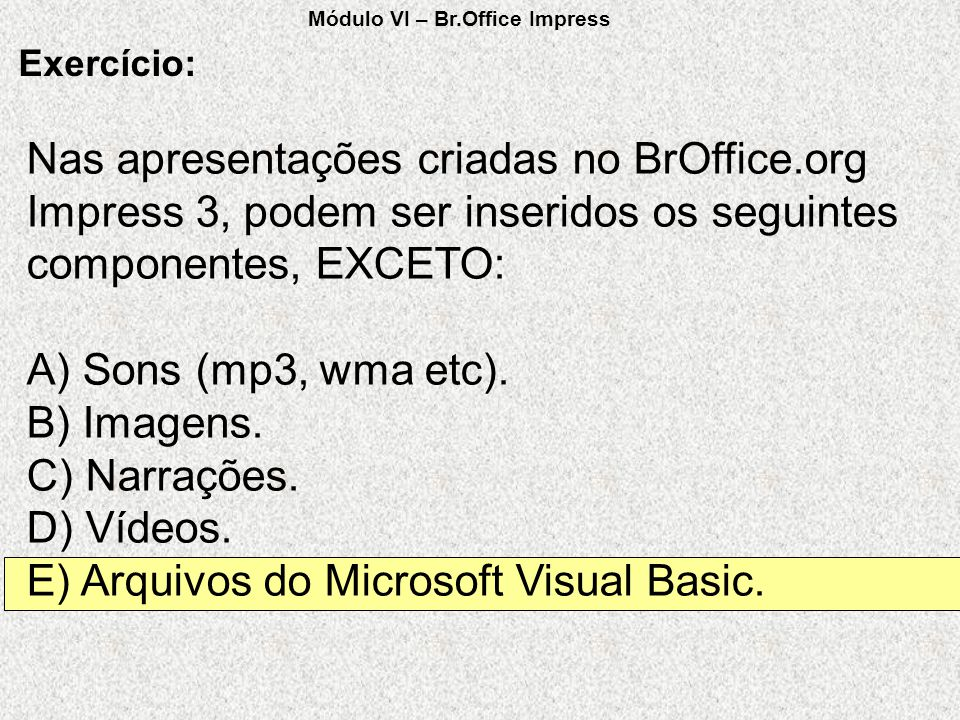 E) Arquivos do Microsoft Visual Basic.
