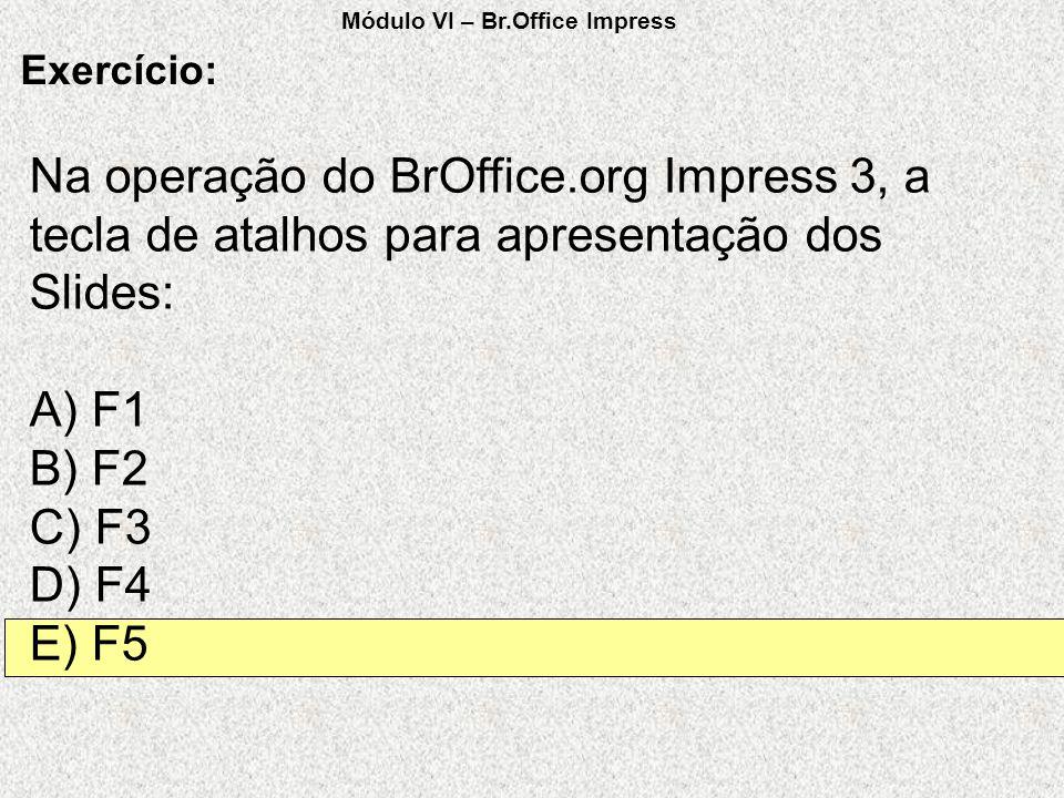 Módulo VI – Br.Office Impress