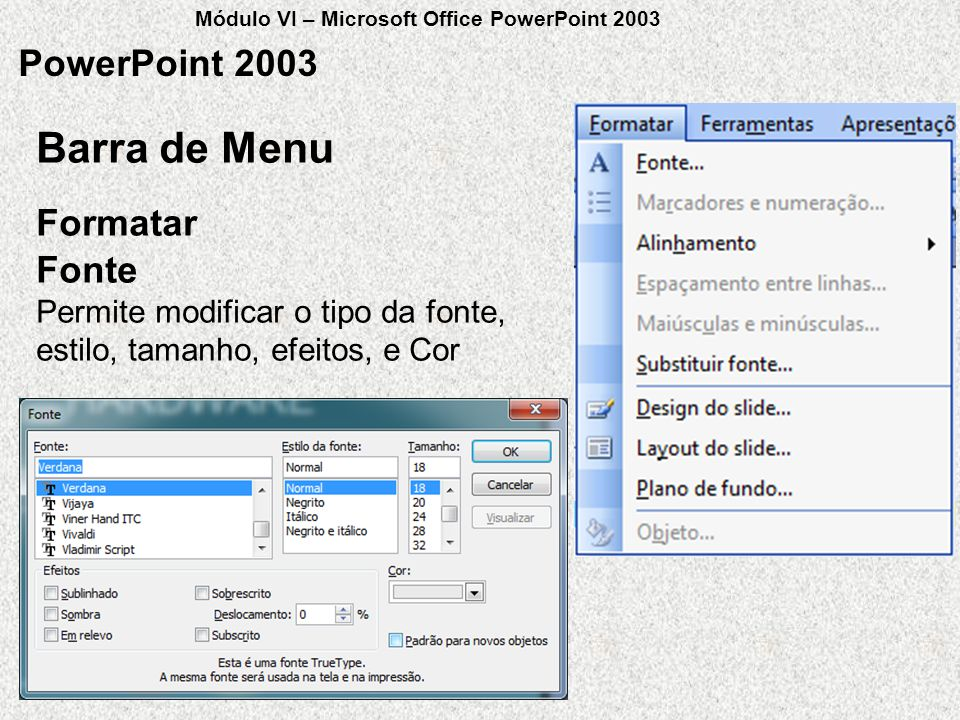 Barra de Menu PowerPoint 2003 Formatar Fonte