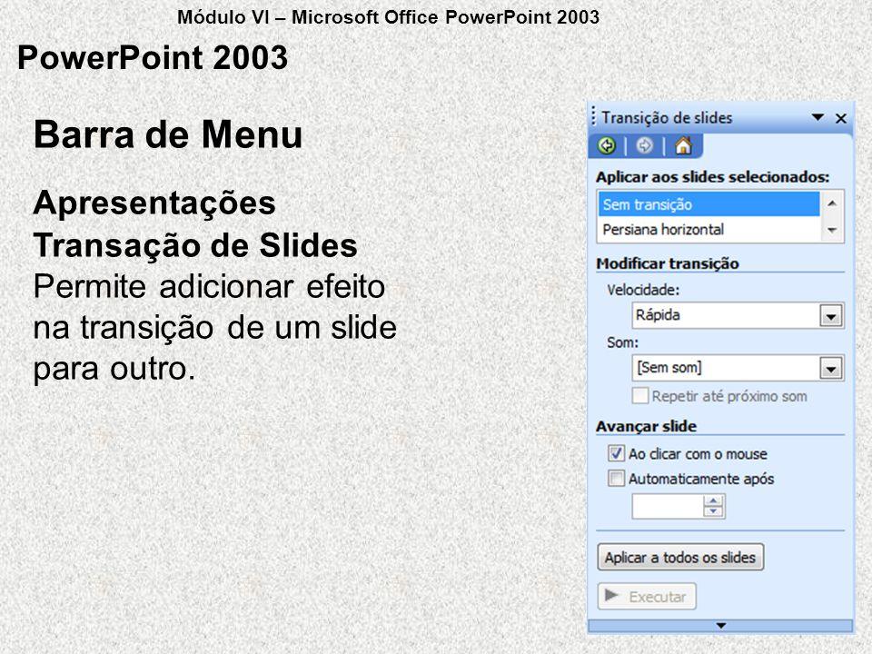 Barra de Menu PowerPoint 2003 Apresentações Transação de Slides