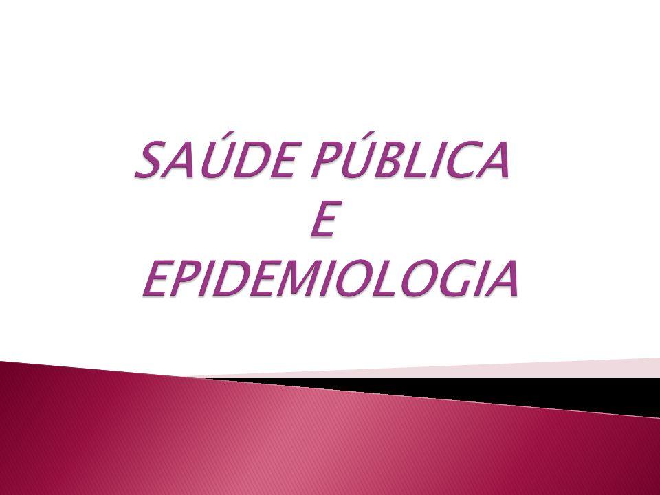 SAÚDE PÚBLICA E EPIDEMIOLOGIA