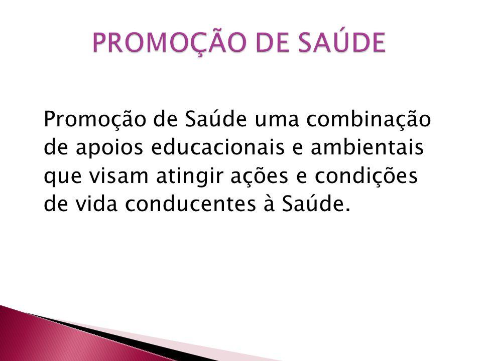 PROMOÇÃO DE SAÚDE Promoção de Saúde uma combinação
