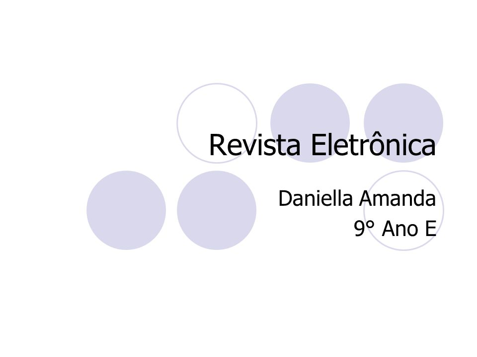 Revista Eletrônica Daniella Amanda 9° Ano E
