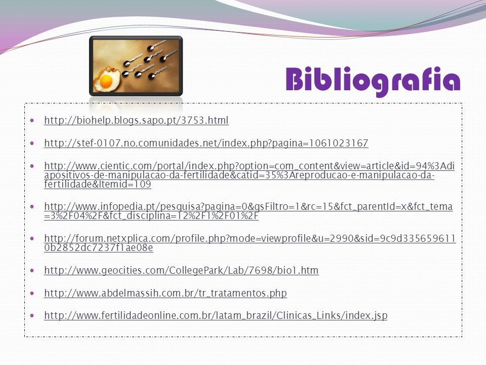 Bibliografia http://biohelp.blogs.sapo.pt/3753.html