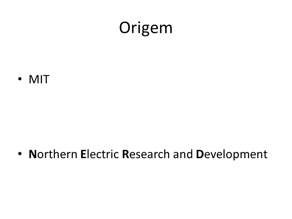 Origem MIT Northern Electric Research and Development