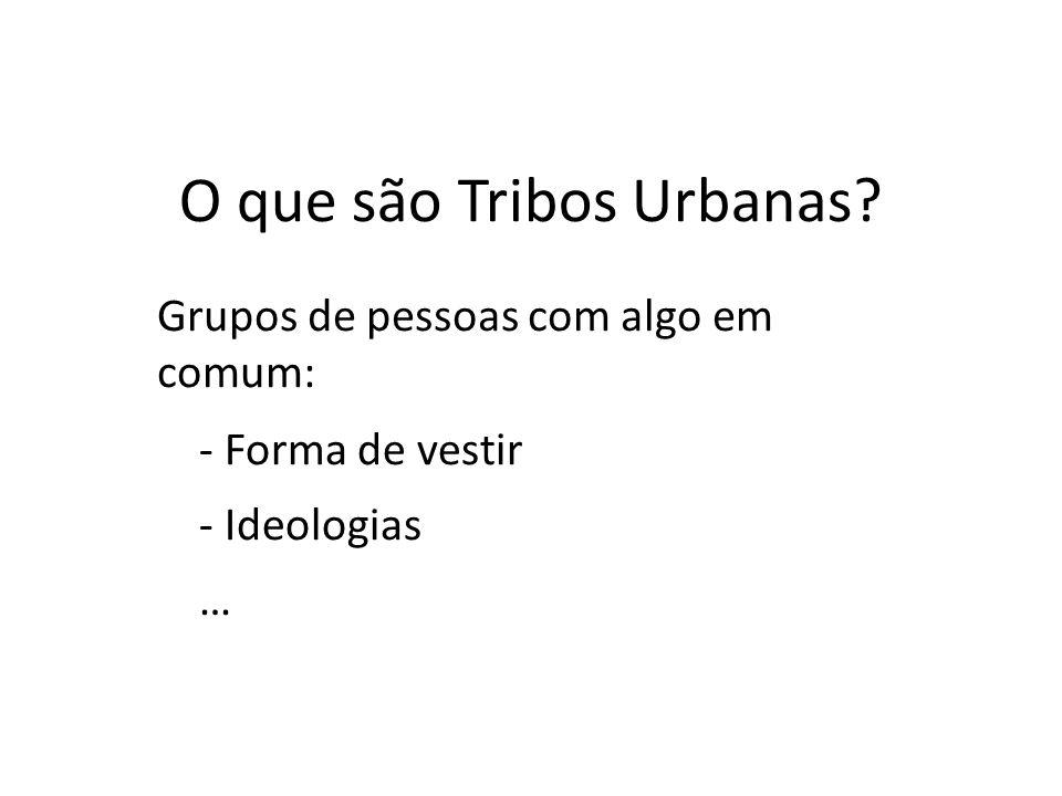 O que são Tribos Urbanas