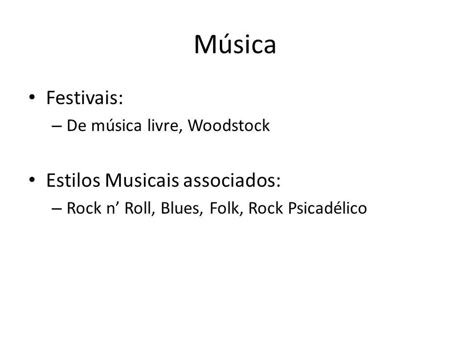 Música Festivais: Estilos Musicais associados: