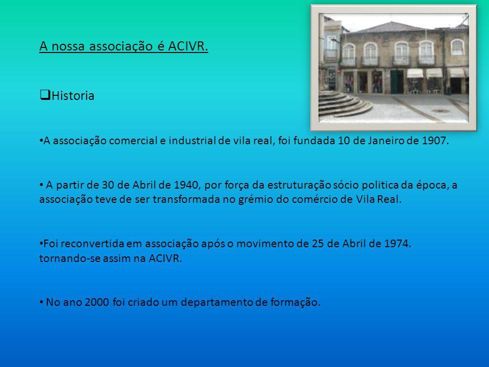 A nossa associação é ACIVR.