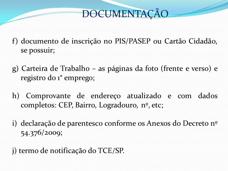 DOCUMENTAÇÃO f) documento de inscrição no PIS/PASEP ou Cartão Cidadão, se possuir;