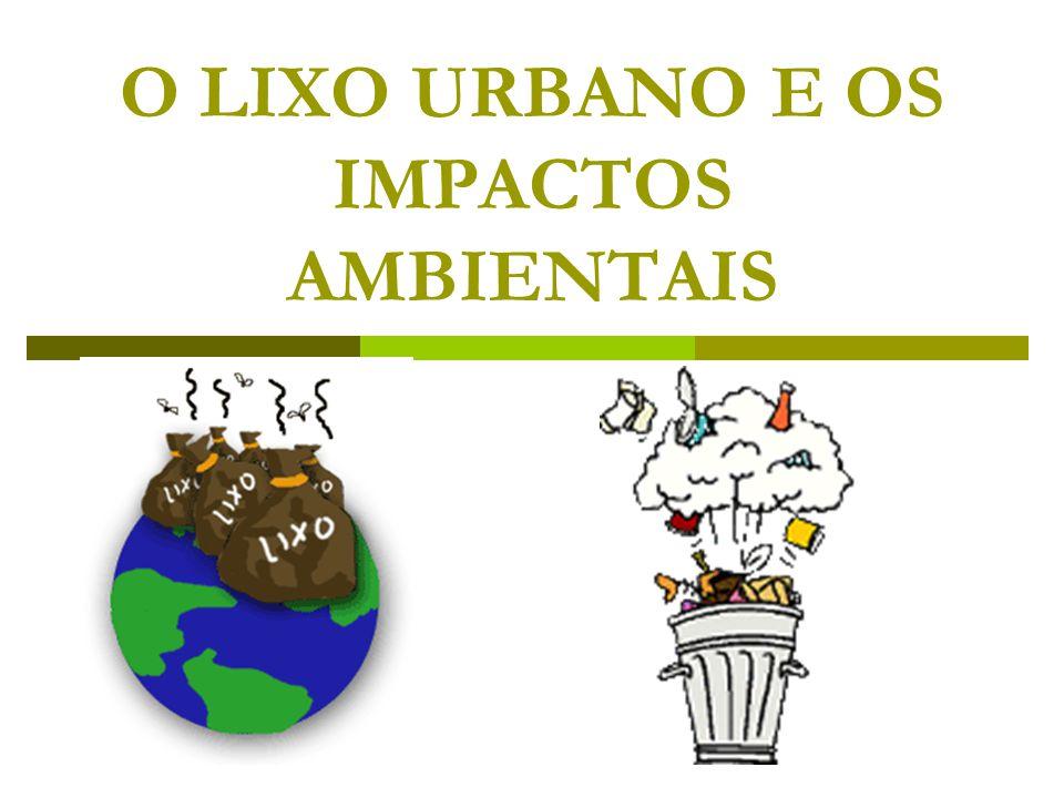 O LIXO URBANO E OS IMPACTOS AMBIENTAIS