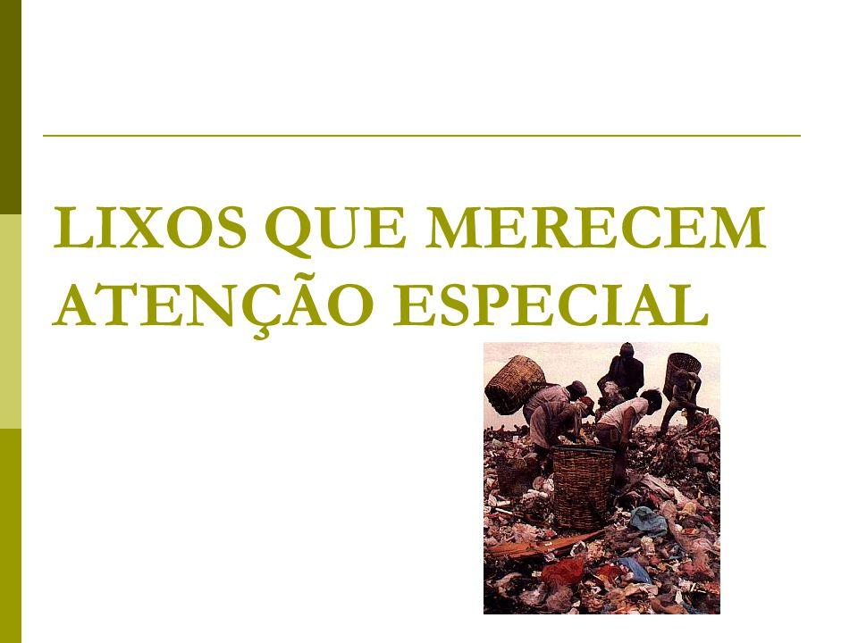 LIXOS QUE MERECEM ATENÇÃO ESPECIAL