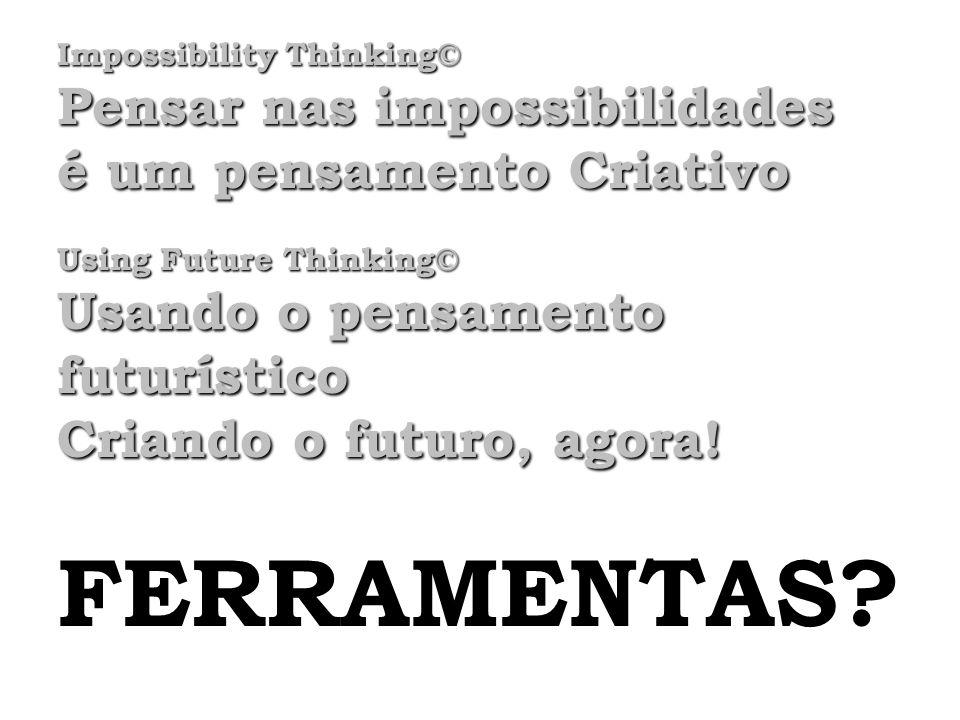 Pensar nas impossibilidades é um pensamento Criativo