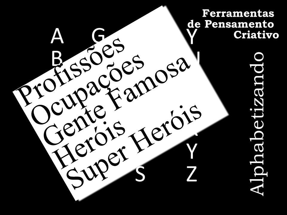 Profissões Ocupações Gente Famosa Super Heróis Heróis A B C D E F G H