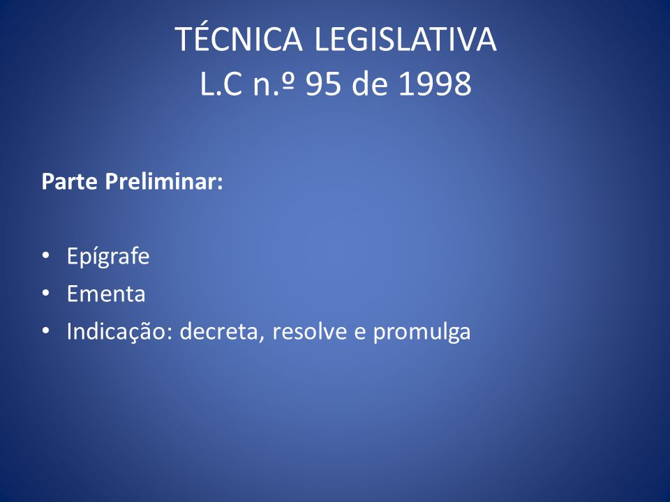TÉCNICA LEGISLATIVA L.C n.º 95 de 1998
