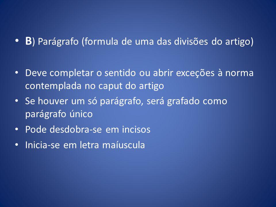 B) Parágrafo (formula de uma das divisões do artigo)