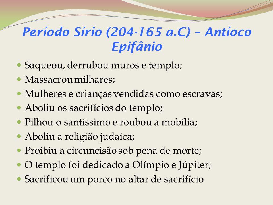 Período Sírio (204-165 a.C) – Antíoco Epifânio