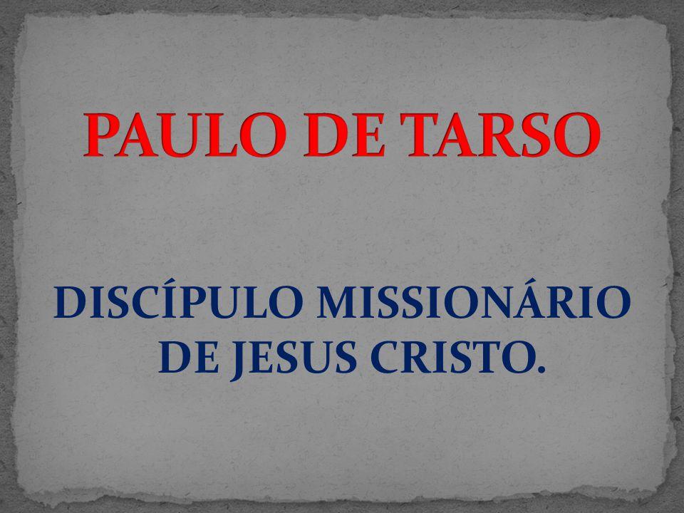 DISCÍPULO MISSIONÁRIO DE JESUS CRISTO.