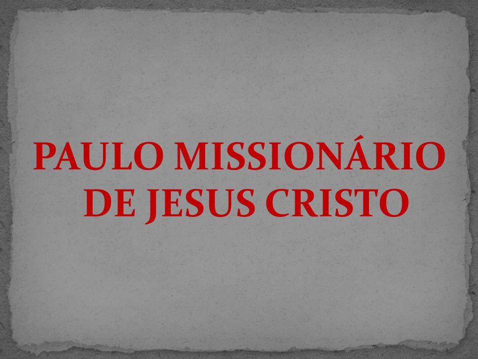 PAULO MISSIONÁRIO DE JESUS CRISTO
