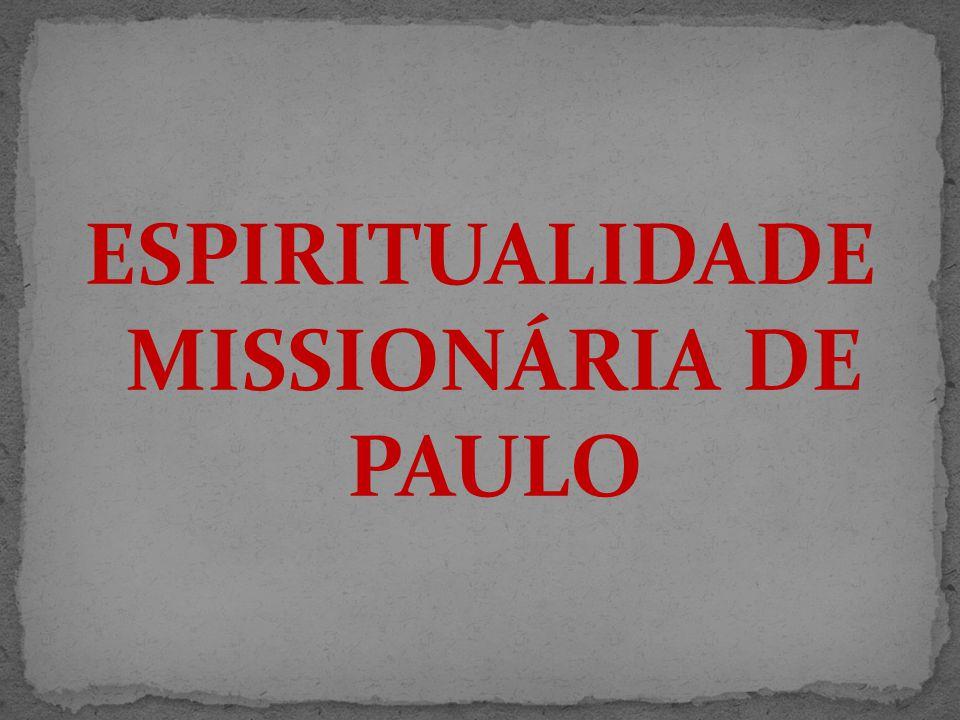 ESPIRITUALIDADE MISSIONÁRIA DE PAULO