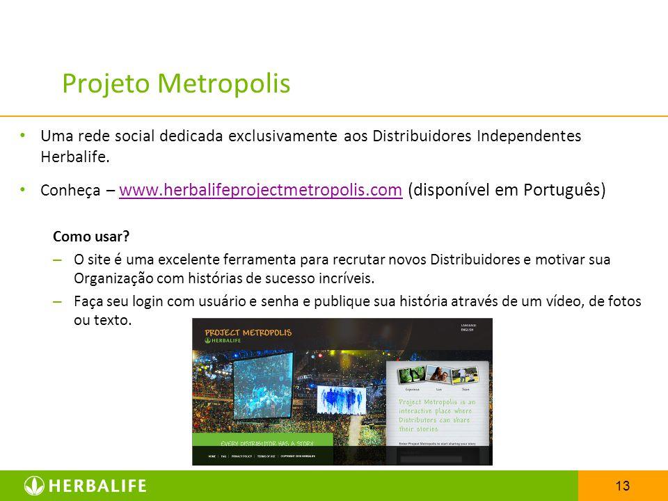 Projeto Metropolis Uma rede social dedicada exclusivamente aos Distribuidores Independentes Herbalife.