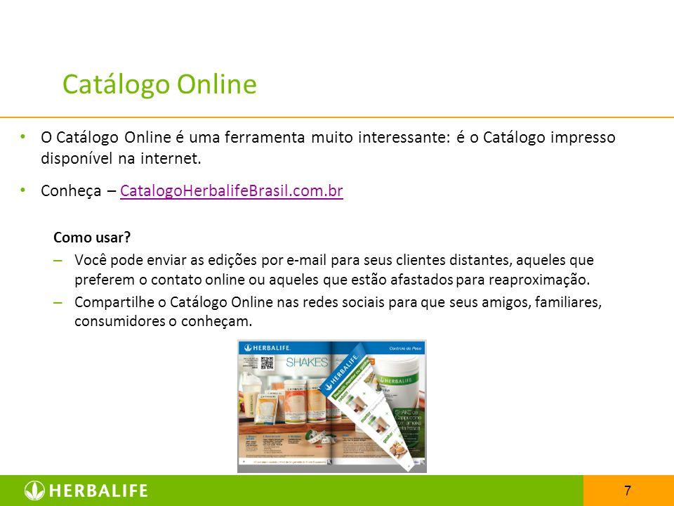 Catálogo Online O Catálogo Online é uma ferramenta muito interessante: é o Catálogo impresso disponível na internet.