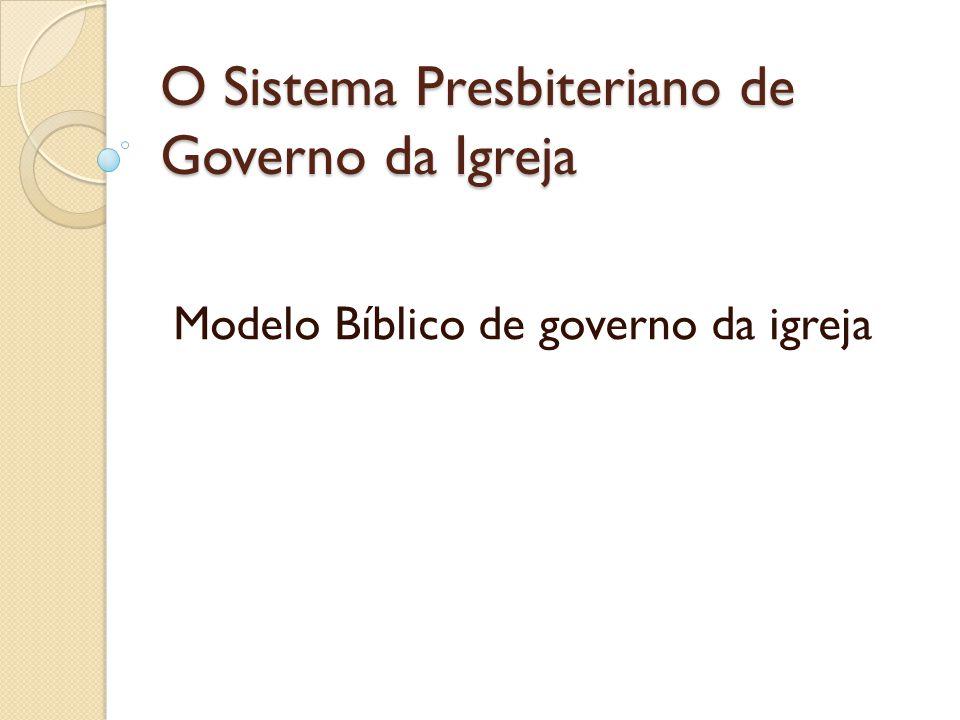 O Sistema Presbiteriano de Governo da Igreja