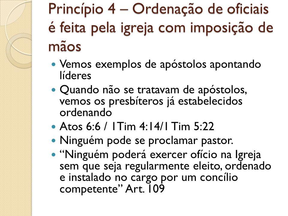 Princípio 4 – Ordenação de oficiais é feita pela igreja com imposição de mãos