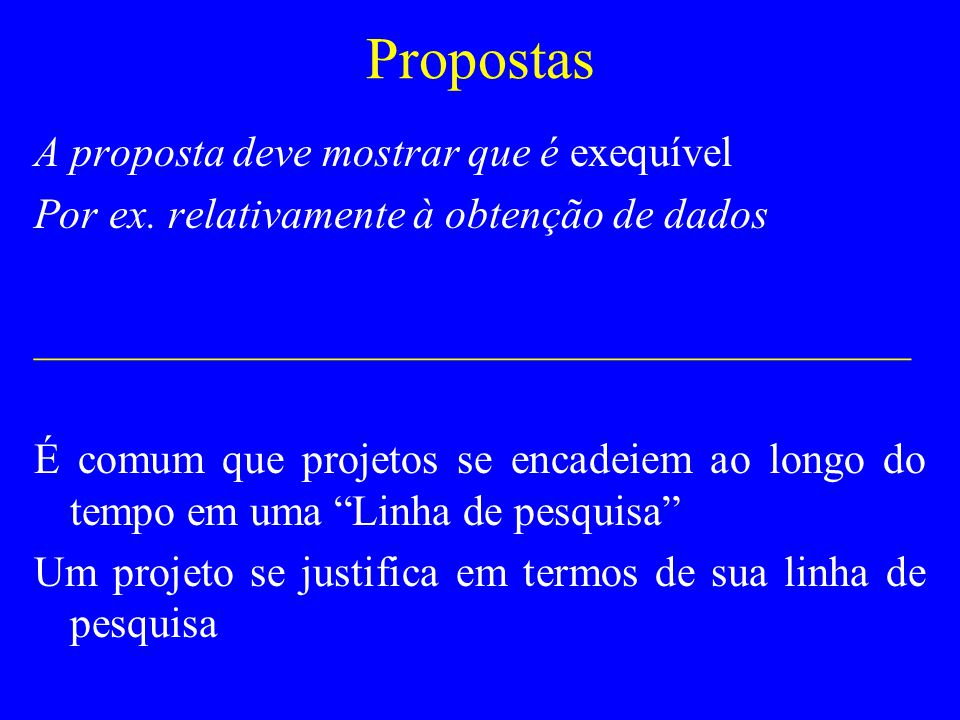 Propostas A proposta deve mostrar que é exequível