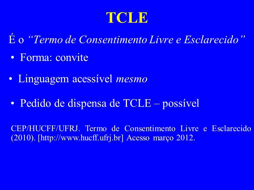 TCLE É o Termo de Consentimento Livre e Esclarecido Forma: convite